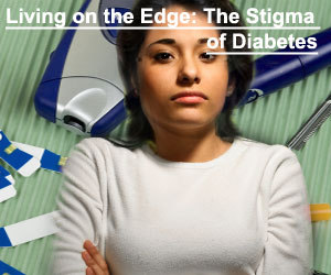 Living on the Edge: The Stigma of Diabetes