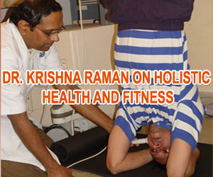 Dr. Krishna Raman on Holistic Health and Fitness