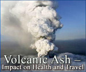 Volcanic Ash – Impact on Health and Travel
