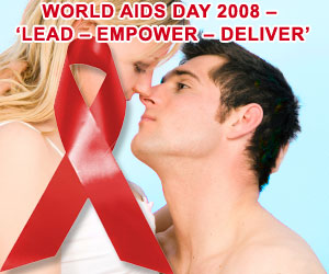 World AIDS Day 2008 – 'Lead – Empower – Deliver'