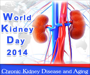 World Kidney Day 2014: 'Chronic Kidney Disease and Aging'