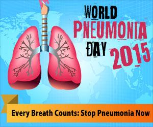 "World Pneumonia Day 2015: ""Every Breath Counts: Stop Pneumonia Now"""
