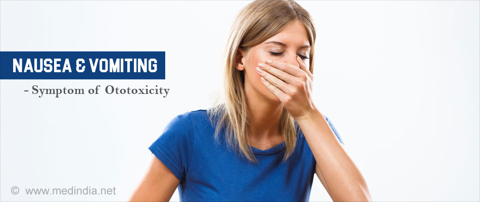 Symptoms of Ototoxicity - Nausea & Vomiting